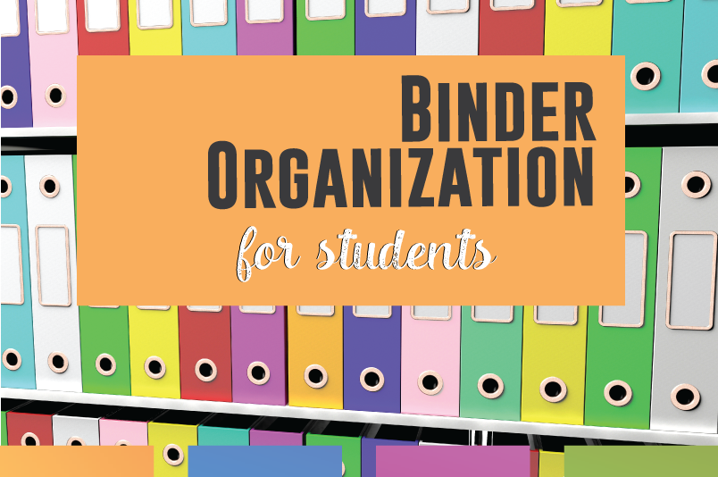 Binder Organization for students. Organize students, and watch them (and you!) reap the benefits.