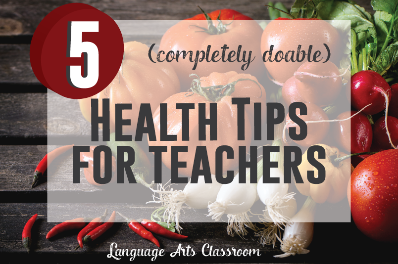 Five health tips for teachers - that are completely doable! (I can do them!)