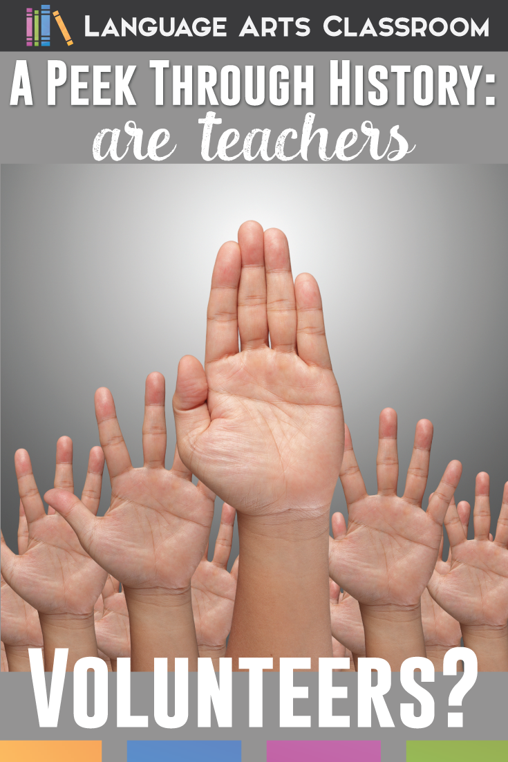 Looking through history: is teaching supposed to be a volunteer position? In education's history, teachers were not regarded as professionals, but as extensions of mothers.