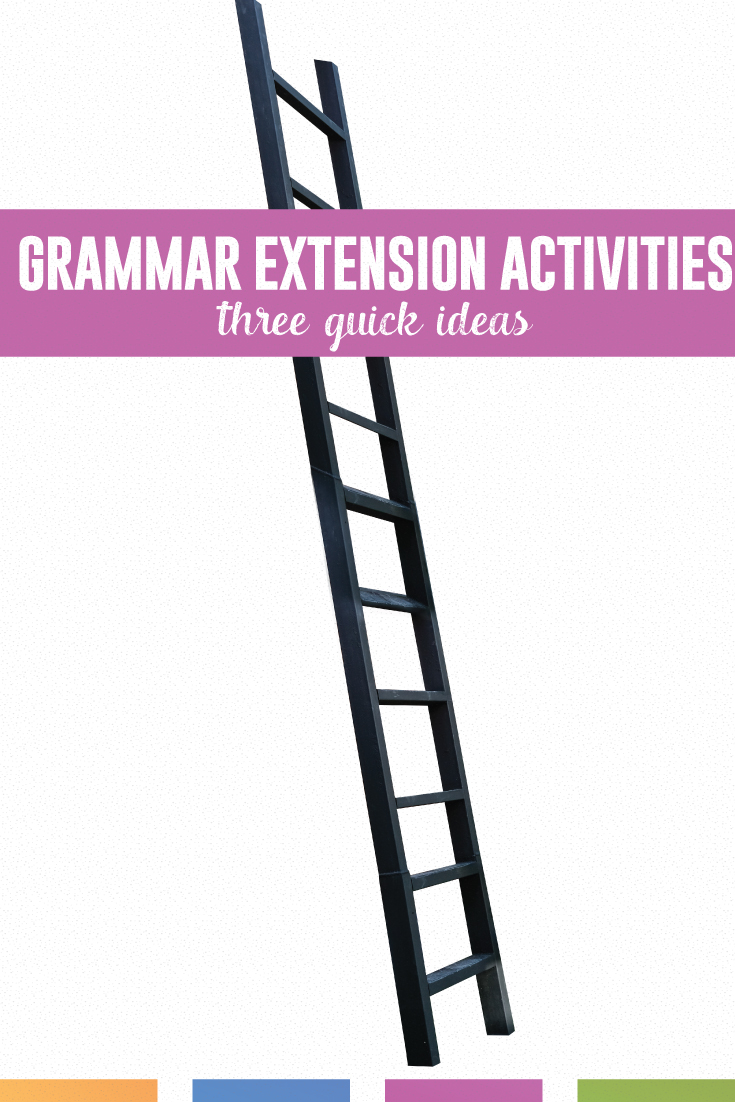 How should you finish a grammar lessons? Tie your grammar instruction together with one of these quick activities. #GrammarLessons #LanguageArts