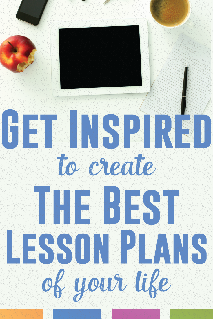 Create the best lesson plans of your life! Read on for some inspiration.