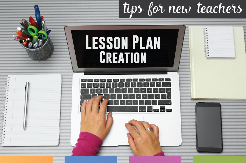 Creating lesson plans for the first time? Here are ideas to consider before you step in front of your students.