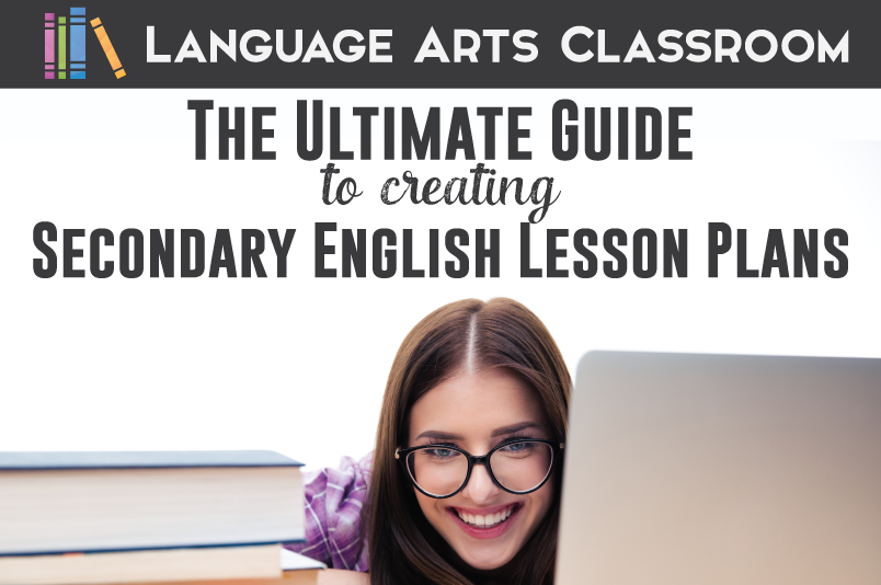 Creating lesson plans for a secondary English class? This post will walk you through the ways to meet your goals while engaging students.