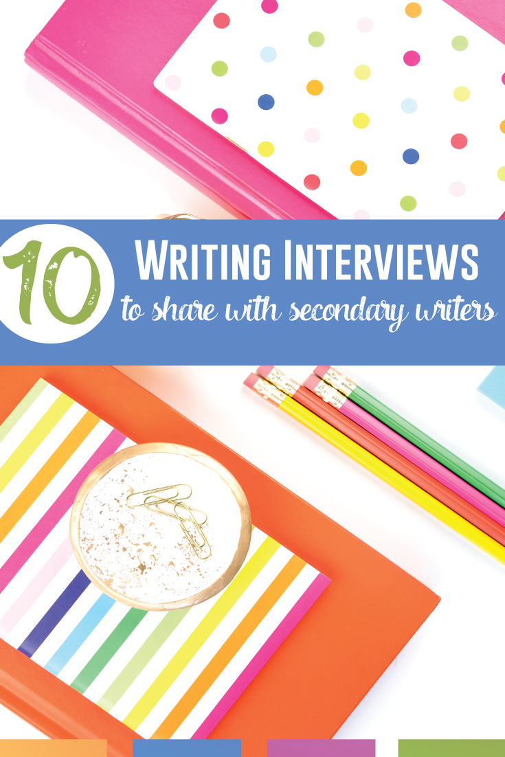 Share these ten interviews and articles with secondary writers to provide encouragement and inspiration. #WritingLessons #WritingActivities