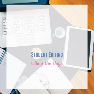 Before you work on student revising and editing of student essays, engage students in the process.
