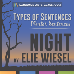 Teaching mentor sentences while reading Night by Elie Wiesel.