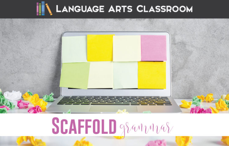 Scaffolding grammar, scaffolding sentence structure, and scaffolding options for language arts are important parts of English classes.