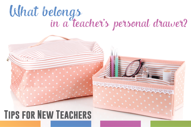 What personal belongings should you keep in your teacher desk? A simple guide for new teachers.