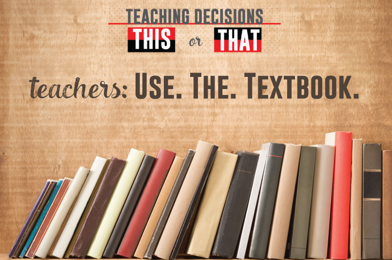 Teachers! It is ok to use the textbook and its accompanying material in your classes.