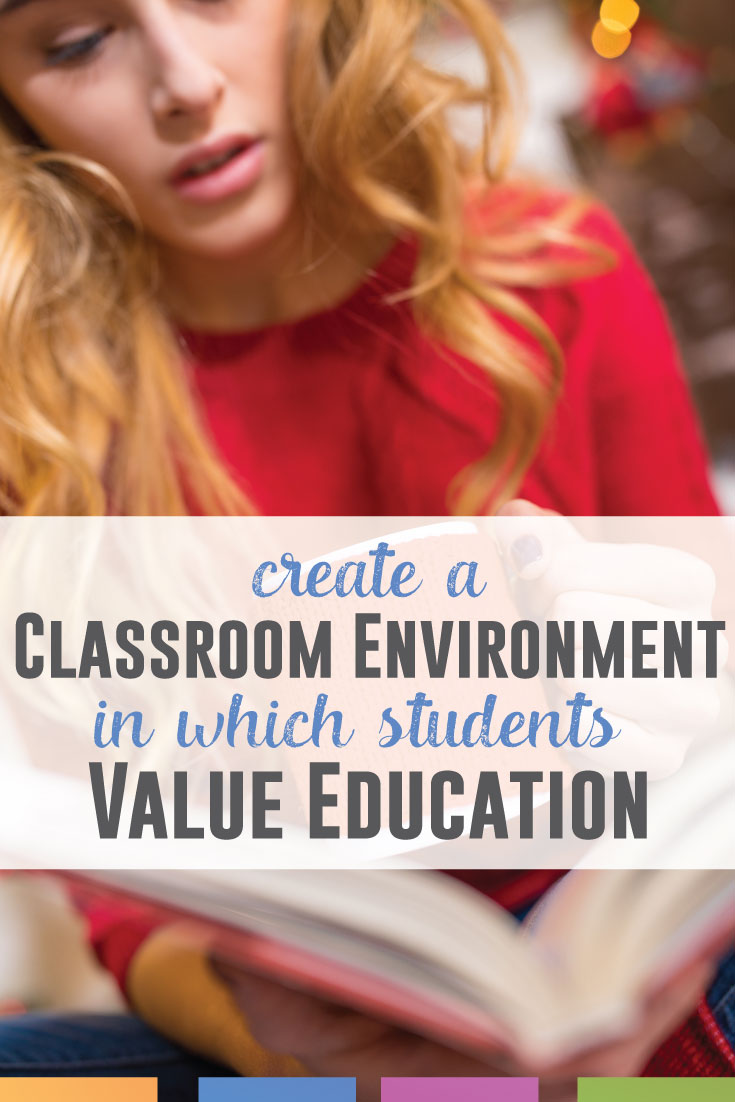 Does your classroom environment encourage students to own their own learning? Here are sensible and no-stress ways to encourage students to value education.