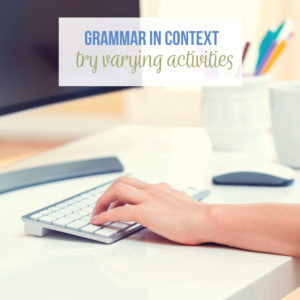 Grammar in context helps students connect grammar to writing and real life.