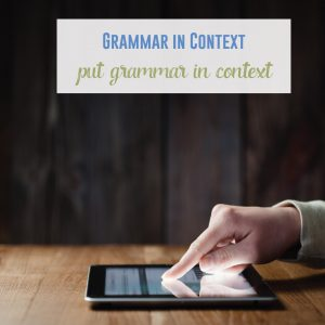 English teachers can put grammar in context for secondary students.