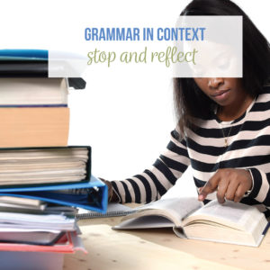 Reflect upon your grammar lessons as you teach <strong>grammar in context</strong>. Teaching <strong>grammar in context</strong> helps ELA students.