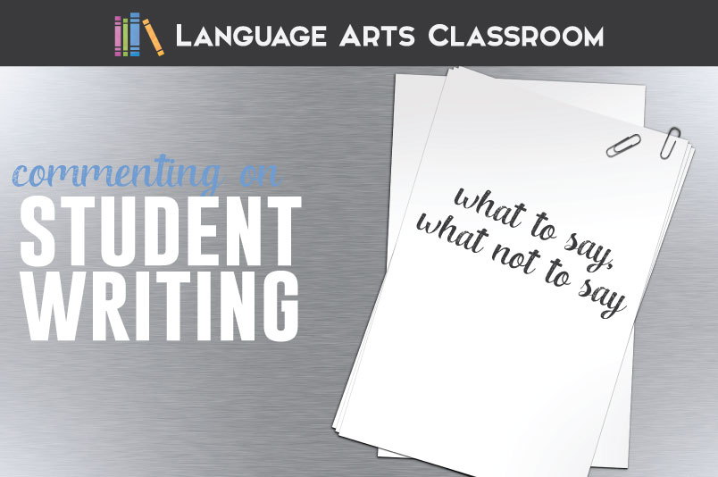 Commenting on student writing is an art you will develop as a writing teacher.