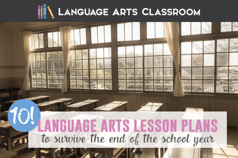 Headed for the end of the school year? Here are ten language arts lesson plans that will keep students engaged as summer approaches.