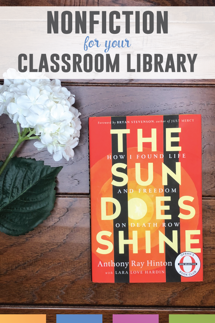 The Sun Does Shine is a nonfiction book by Anthony Ray Hinton. He spent thirty years on death row in Alabama for a crime he clearly did not commit. This book will be a perfect addition to a high school classroom library.