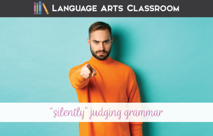 """Do you """"judge"""" students' grammar, or joke that you will? That practice might stop you from accomplishing your grammar lessons. I'm silently correcting your grammar might not be the message you want to send."""