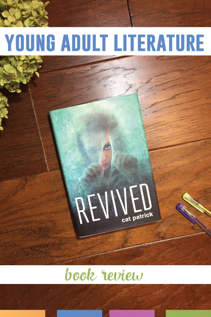 Revived by Cat Patrick will be a nice addition to a high school classroom library. The book focuses on a secret government program, and the unintended consequences of never dying, of always being revived. #ClassroomLibrary #YoungAdultLiterature #YoungAdultLit #BookReview