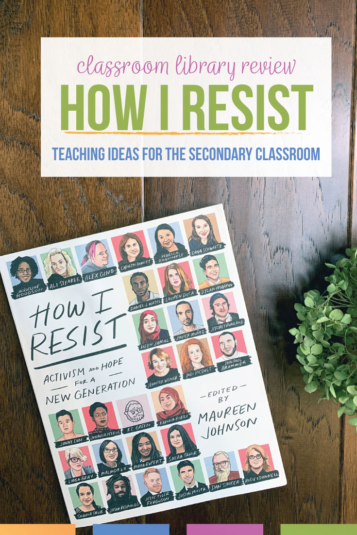Do you need diverse books for classroom libraries and student choice books? The How I Resist book has short pieces to use as excerpts or quick reads with high school English classes. Teaching ideas for How I Resist are included in this teacher blog post. Add this young adult book to your classroom library.