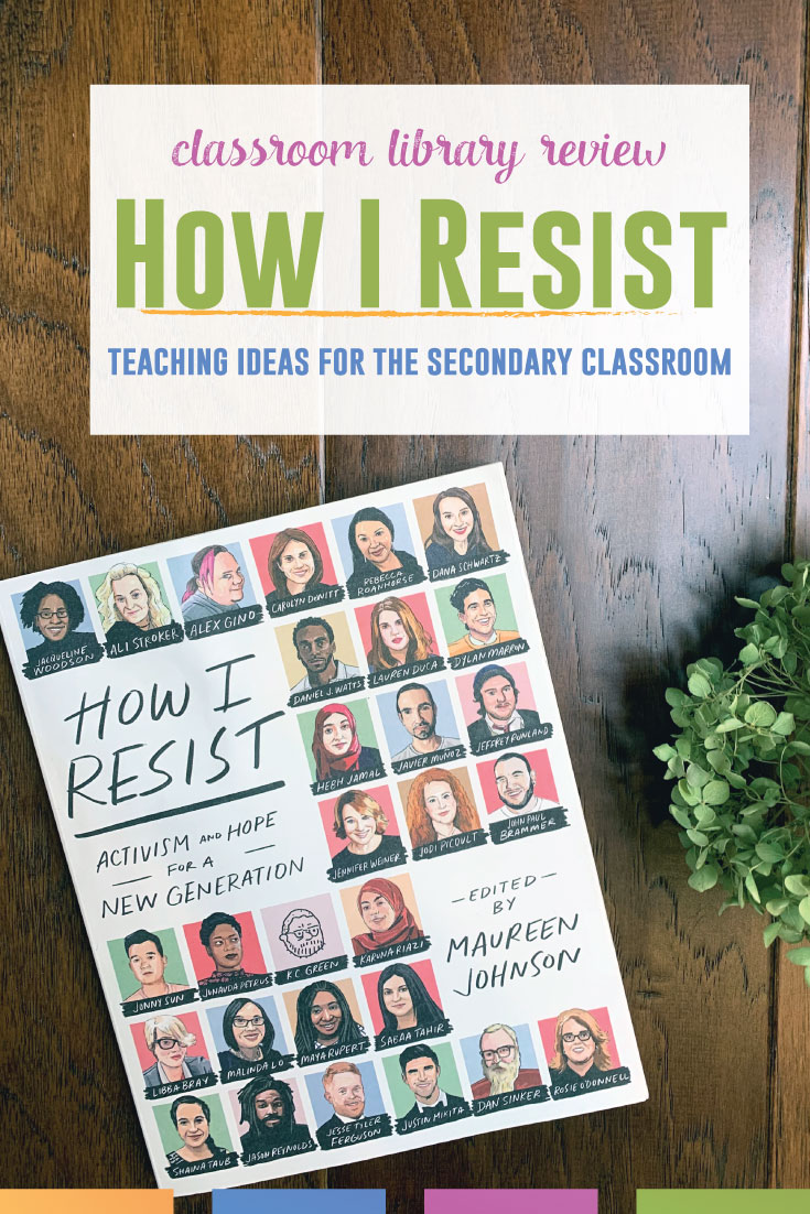How I Resist is nonfiction specifically for teenagers. This book will be a wonderful classroom library edition and provide opportunities for stand-alone lessons. #NonfictionLessons #HighSchoolELA