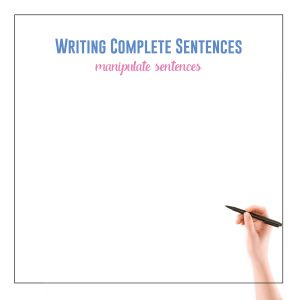 Help students write complete sentences by manipulating certain components.