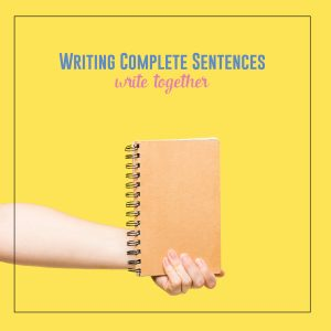 Write with students to model complete sentences.