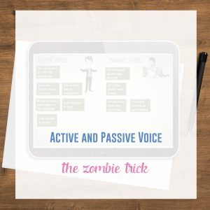 "Adding ""by zombies"" to sentences to detect passive voice is sometimes the trick students to need to understand verb voice."