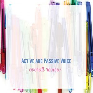 An overall review of active and passive voice can lead to connecting grammar to writing.