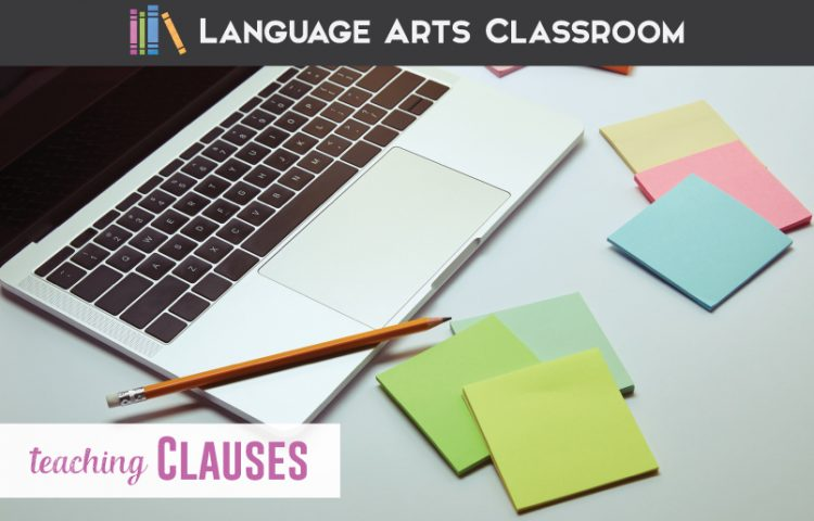 Teaching clauses: independent and dependent clauses are an important part of sentence structure lessons. By teaching clauses, you'll be teaching important punctuation rules. #GrammarLessons #GrammarActivities