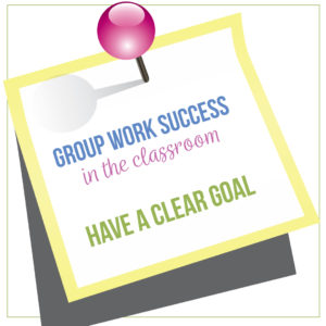 Effective group work in the secondary classroom begins with a goal. The first step to orchestrating group work in the classroom is to establish a clear goal.