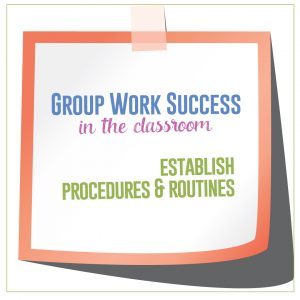 Without explaining your expected routines and procedures to students, you are setting you and them up for failure. #GroupWork #TeacherTips