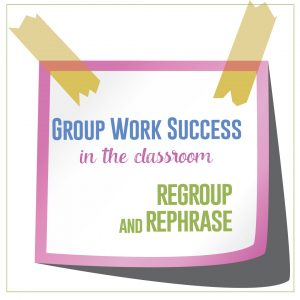 If groups are not working, intervene. Call for a quiet minute and tell students to focus on their groups. It might sound silly, but model what a proper exchange of ideas sounds like.