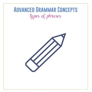 Before teaching sentence structure, review phrases with students. Verbal and other phrases require special punctuation.